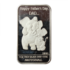 1991 Happy Fathers Day Dad 1 oz Silver Art Bar (.999 Pure)