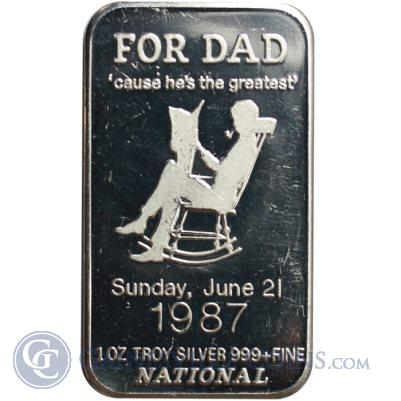 1987 For Dad Cause Hes The Greatest 1 oz Silver Art Bar
